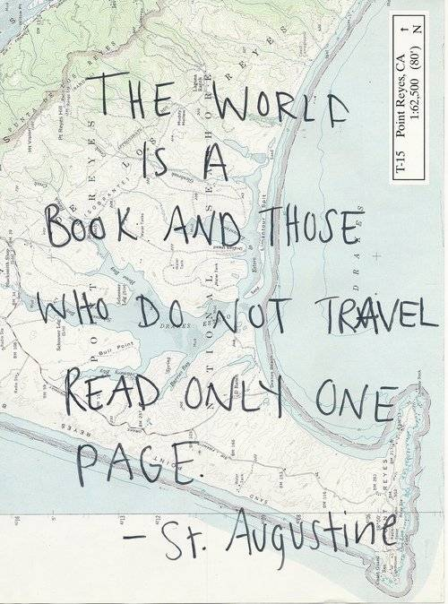 The world is a book and those who don't travel read only one page.