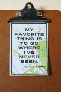 My favorite thing to do is to go where i've never been.