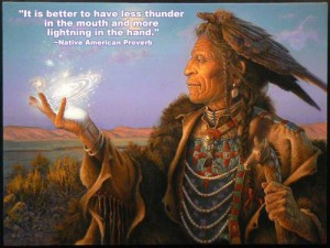 it's better to have less thunder in the mouth and more lightning in the hand.