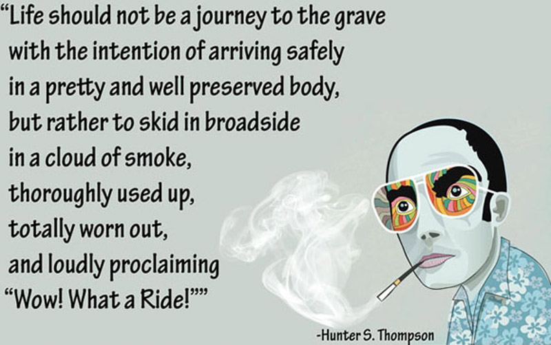 funny-hunter-s-thompson-quote-arrive-grave-pics