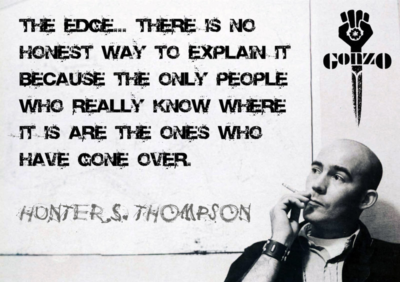 the edge Hunter Thompson Quote